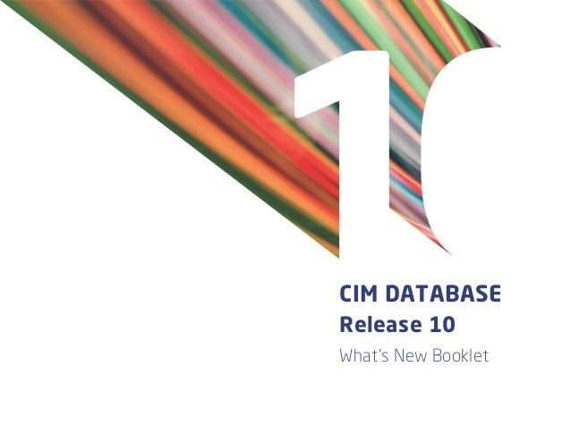CIM DATABASERelease 10What's New Booklet