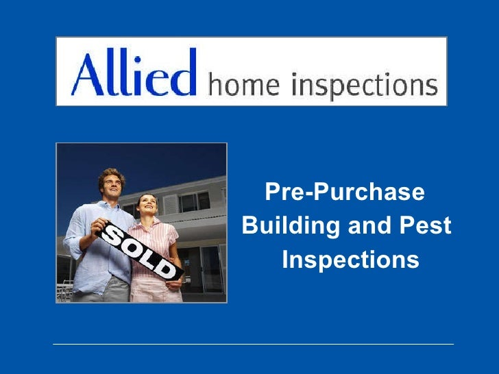 Pre-Purchase    Building and Pest Inspections