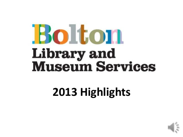 Bolton Library and Museum Services 2013 Highlights