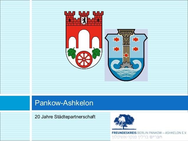 Pankow-Ashkelon  20 Jahre Städtepartnerschaft