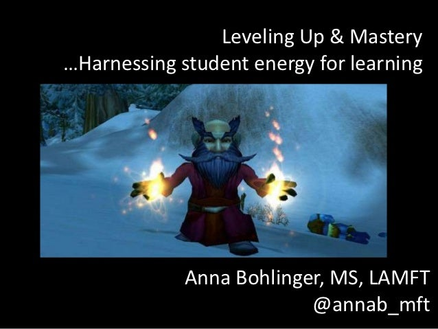 Leveling up & Mastery: Harnessing Student Energy for Learning