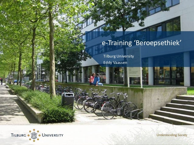 e-Training 'Beroepsethiek'Tilburg UniversityEddy Vaassen