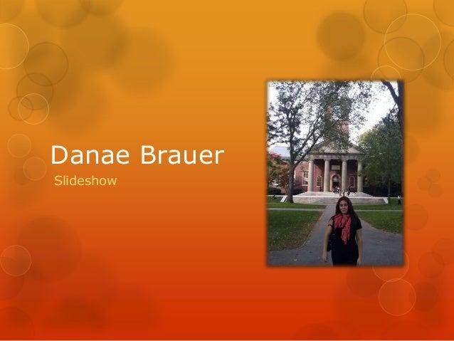 Danae Brauer Slideshow
