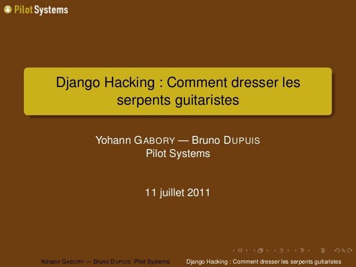 Django Hacking : Comment dresser les             serpents guitaristes                  Yohann G ABORY — Bruno D UPUIS     ...