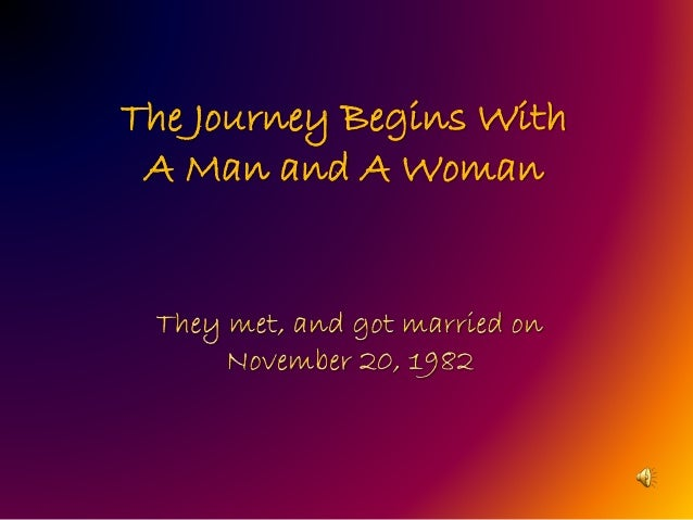 The Journey Begins With A Man and A Woman