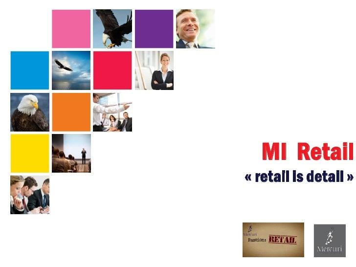 MI Retail« retail is detail »