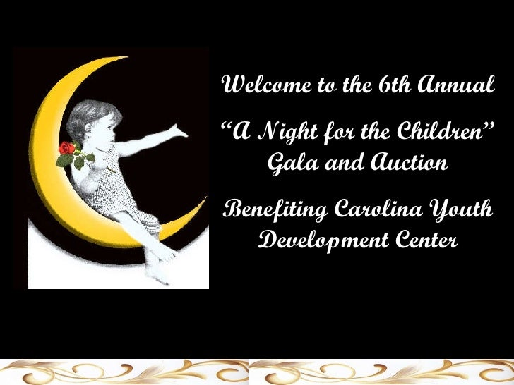"""Welcome to the 6th Annual  """" A Night for the Children"""" Gala and Auction Benefiting Carolina Youth Development Center"""
