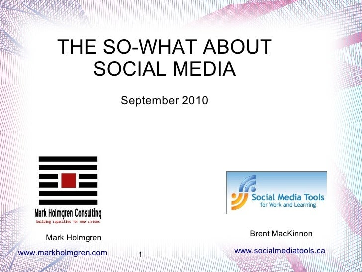 THE SO-WHAT ABOUT            SOCIAL MEDIA                        September 2010                                           ...