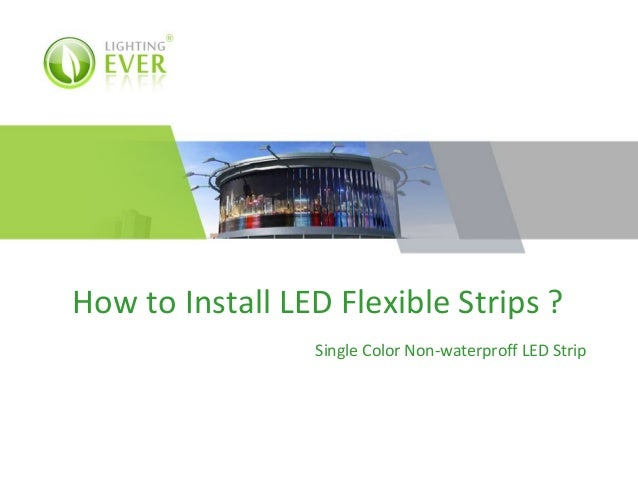 How to Install LED Flexible Strips ?
