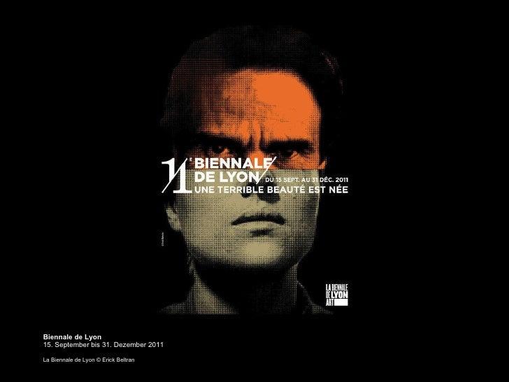 Biennale de Lyon 15. September bis 31. Dezember 2011 La Biennale de Lyon ©   Erick Beltran