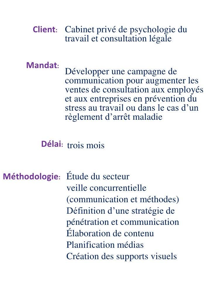 Cabinet privé de psychologie du travail et consultation légale<br />Client:<br />Mandat:<br />Développer une campagne de c...