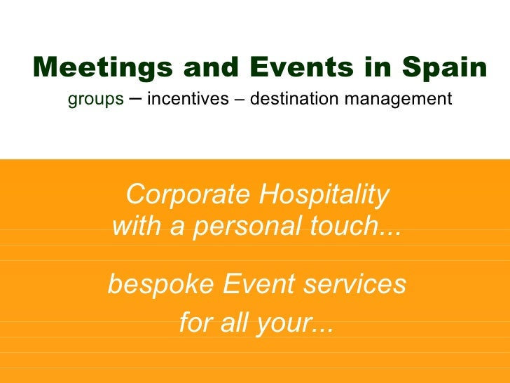 Corporate Hospitality with a personal touch... bespoke Event services for all your... Meetings and Events in Spain groups ...