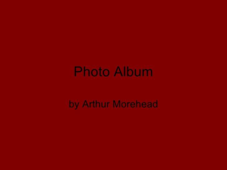 Photo Album by Arthur Morehead