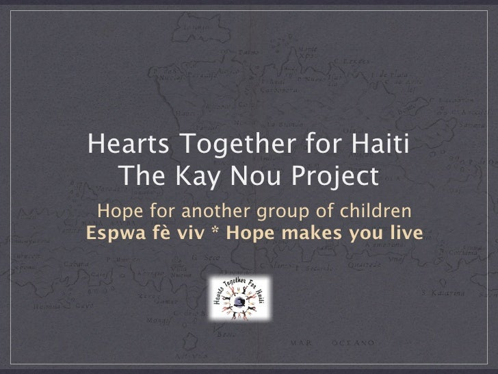 Hearts Together for Haiti   The Kay Nou Project  Hope for another group of children Espwa fè viv * Hope makes you live
