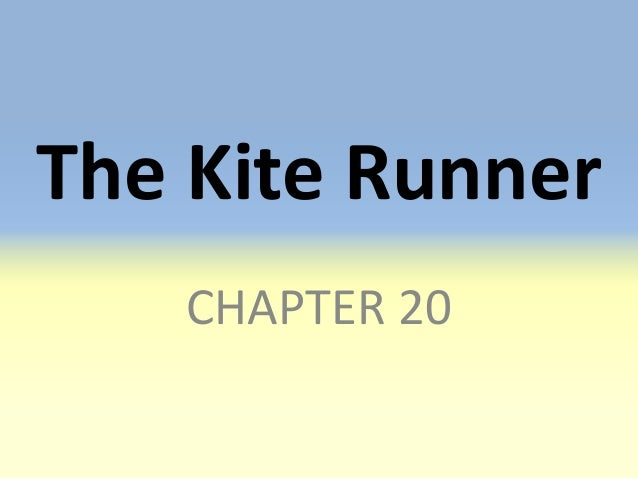 The Kite Runner   CHAPTER 20
