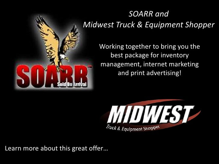 SOARR and Midwest Truck & Equipment Shopper<br />Working together to bring you the best package for inventory management, ...