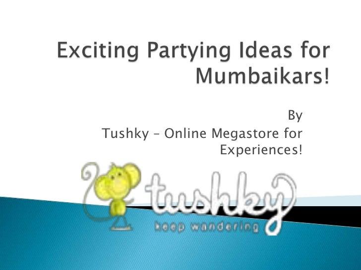 ByTushky – Online Megastore for                 Experiences!