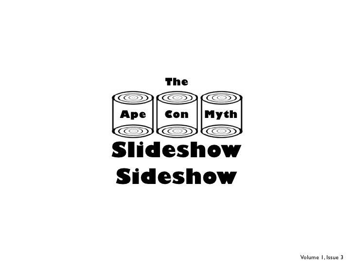 The Ape Con Myth Slideshow Sideshow (V1I3)