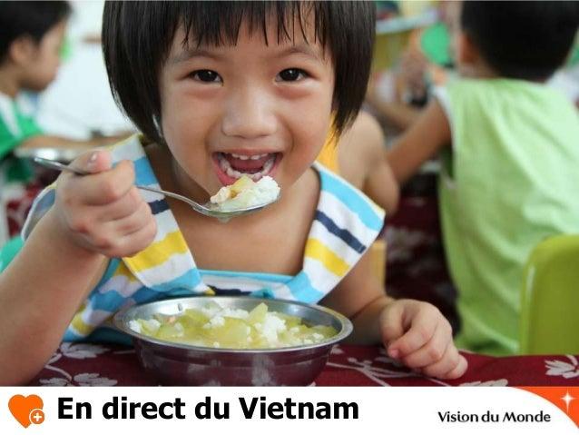 En direct du Vietnam