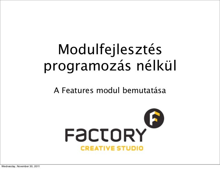 Modulfejlesztés                               programozás nélkül                                A Features modul bemutatás...