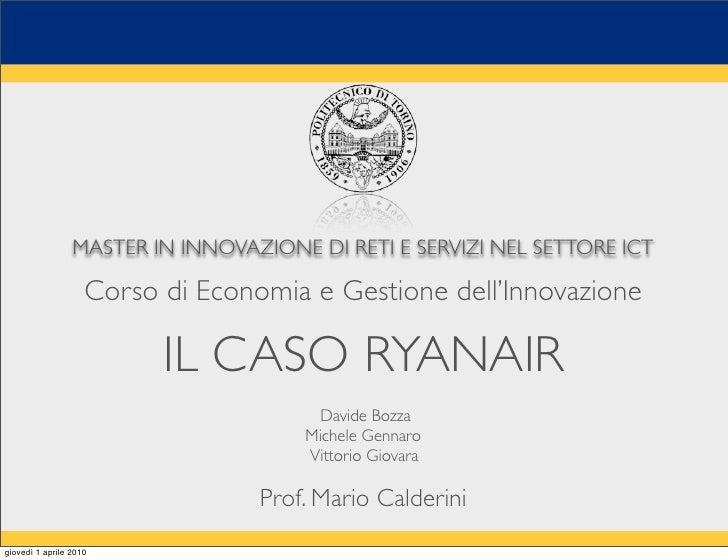 MASTER IN INNOVAZIONE DI RETI E SERVIZI NEL SETTORE ICT                      Corso di Economia e Gestione dell'Innovazione...
