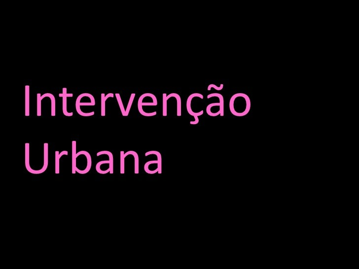 Intervenção<br />Urbana<br />