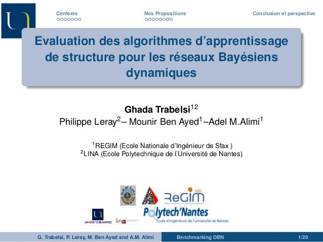 Contexte Nos Propositions Conclusion et perspective  Evaluation des algorithmes d'apprentissage  de structure pour les rés...