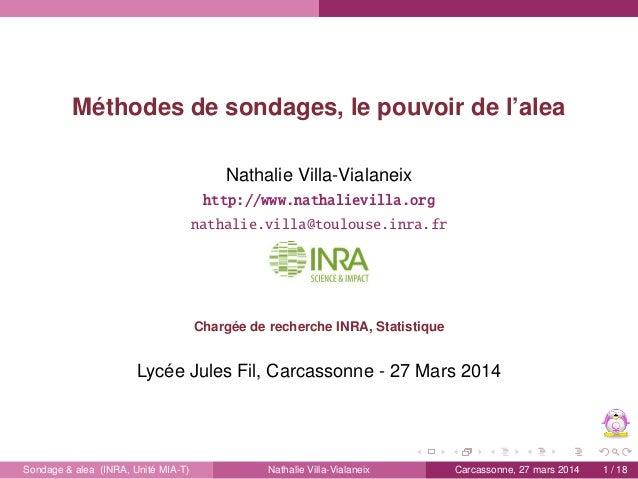 Méthodes de sondages, le pouvoir de l'alea Nathalie Villa-Vialaneix http://www.nathalievilla.org nathalie.villa@toulouse.i...
