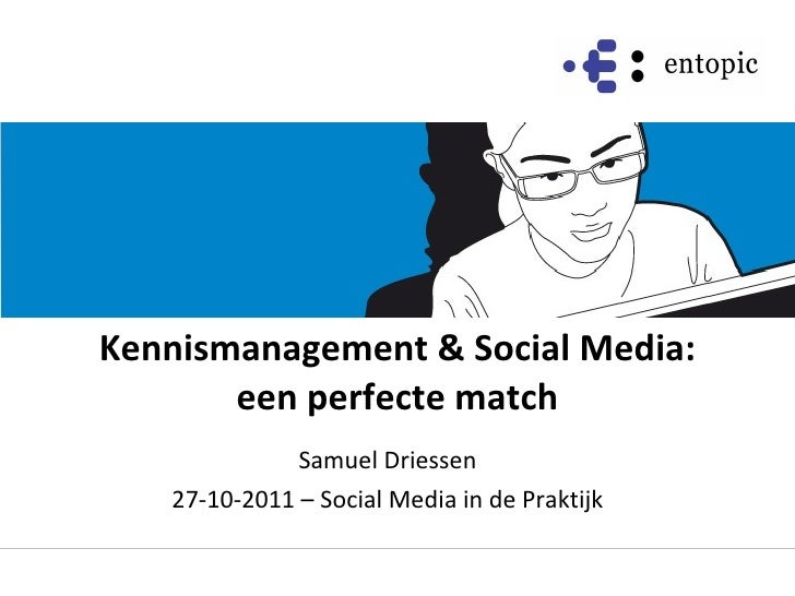 Kennismanagement en social media, een perfecte matchijk 27 10-11
