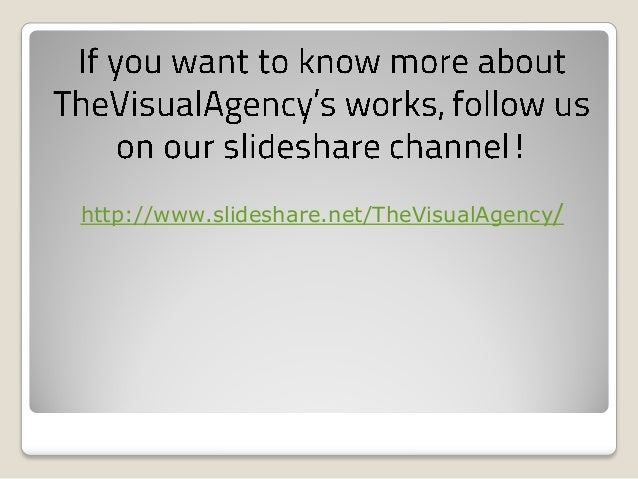 http://www.slideshare.net/TheVisualAgency/
