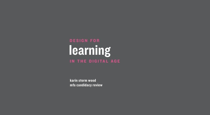 Candidacy Review Presentation: Design for Learning in the Digital Age