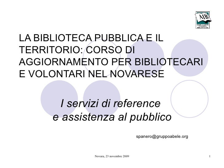 LA BIBLIOTECA PUBBLICA E IL TERRITORIO: CORSO DI AGGIORNAMENTO PER BIBLIOTECARI E VOLONTARI NEL NOVARESE   I servizi di re...
