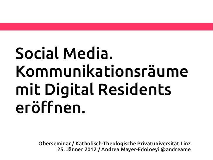 Social Media. Kommunikationsräume mit Digital Residents eröffnen.