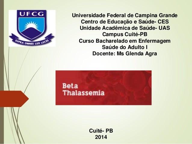 Universidade Federal de Campina Grande Centro de Educação e Saúde- CES Unidade Acadêmica de Saúde- UAS Campus Cuité-PB Cur...