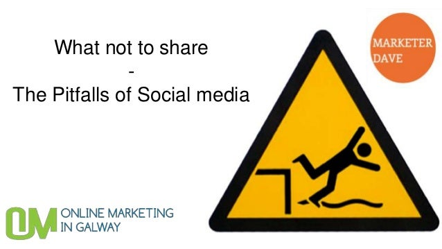 What not to share-The Pitfalls of Social media