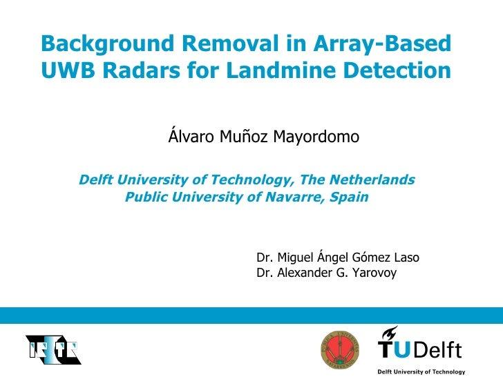 Humanitarian Demining with Ultra Wide Band Ground Penetrating Radar