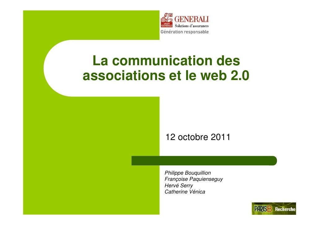 La communication desassociations et le web 2.0            12 octobre 2011            Philippe Bouquillion            Franç...