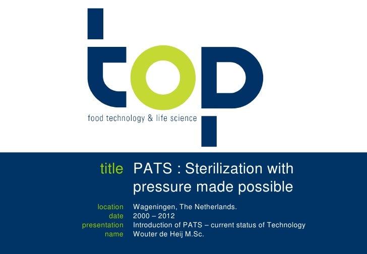 PATS : pressure assisted thermal sterilization (HPP sterilisation)