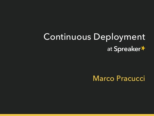 Continuous Deployment at  Marco Pracucci
