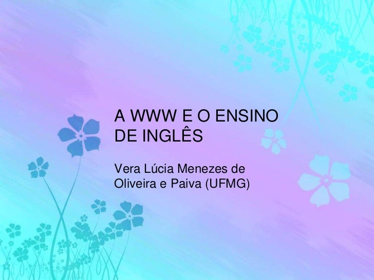 Slides ppt  a www e o ensino de inglês
