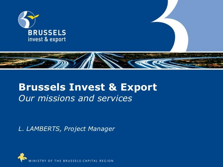 Brussels Invest & ExportOur missions and servicesL. LAMBERTS, Project Manager