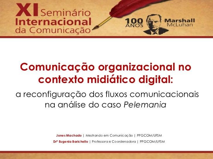 Comunicação organizacional no   contexto midiático digital:a reconfiguração dos fluxos comunicacionais       na análise do...