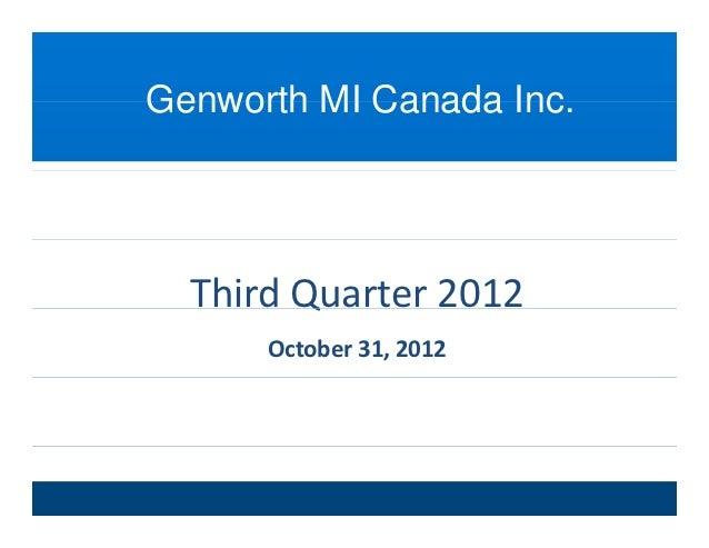 Genworth MI Canada Inc                   Inc.  ThirdQuarter2012        Q      October31,2012