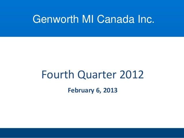 Genworth MI Canada Inc. Fourth Quarter 2012      February 6, 2013