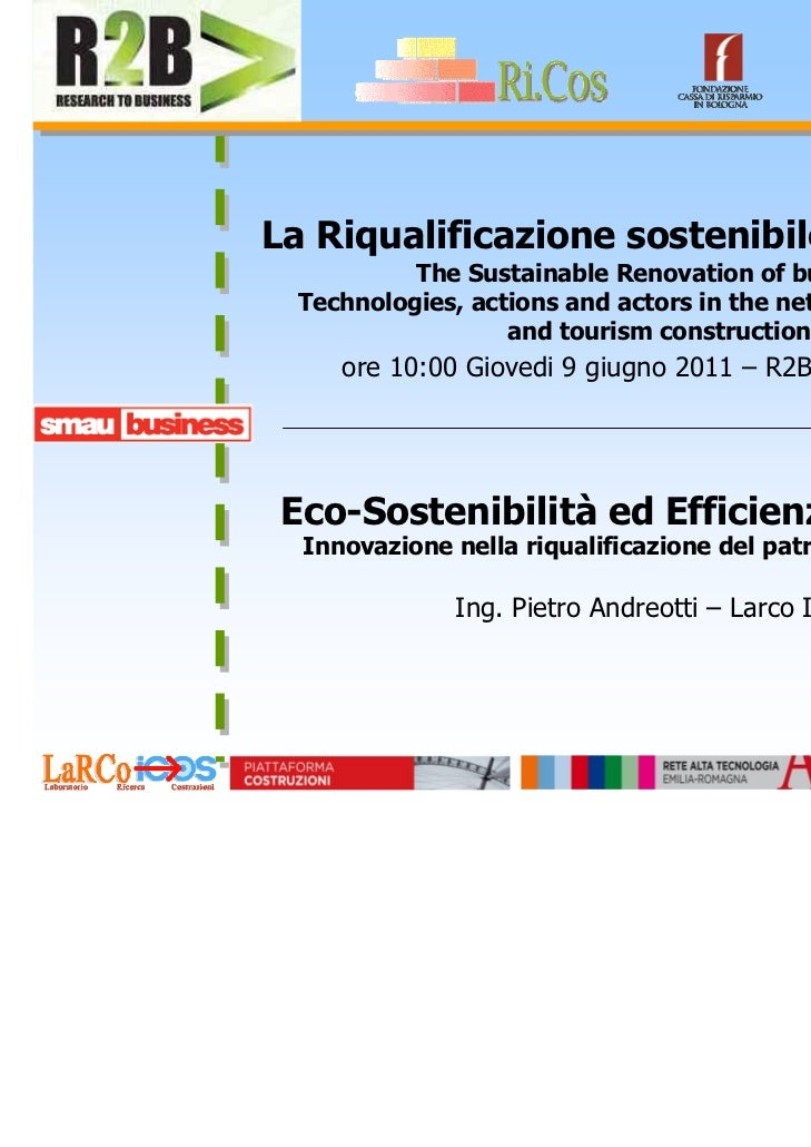 La Riqualificazione sostenibile degli edifici           The Sustainable Renovation of buildings  Technologies, actions and...