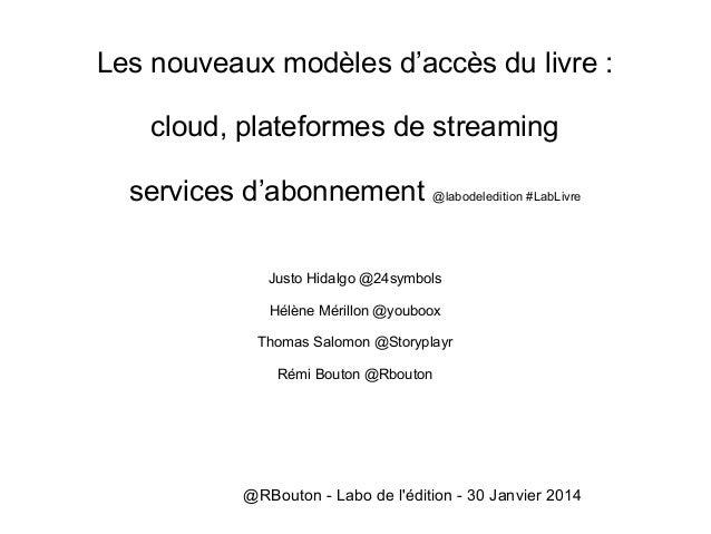 Les nouveaux modèles d'accès du livre : cloud, plateformes de streaming services d'abonnement @labodeledition #LabLivre Ju...