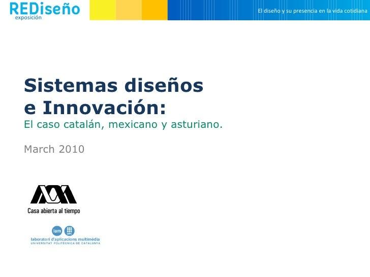 Innovation Design Systems: Catalonia, México City and Asturias.