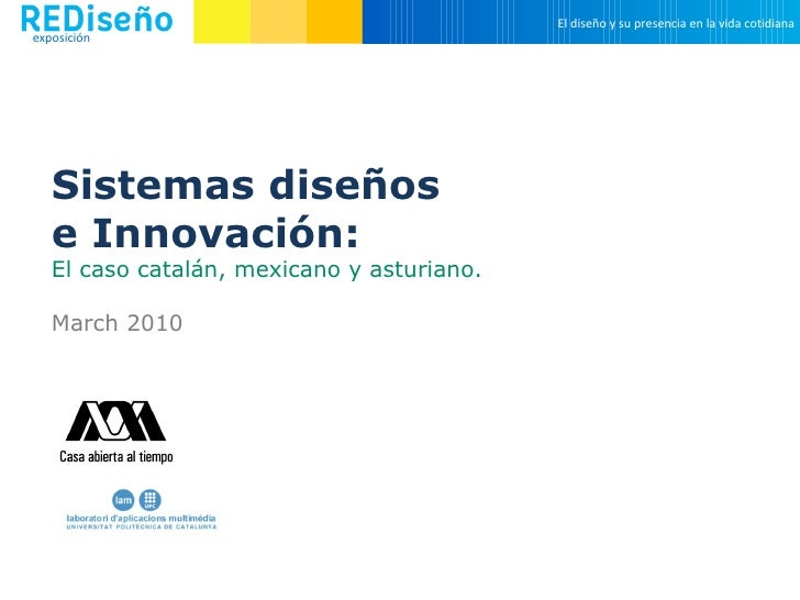 Innovation Design Systems: Catalonia, México City and Asturias.