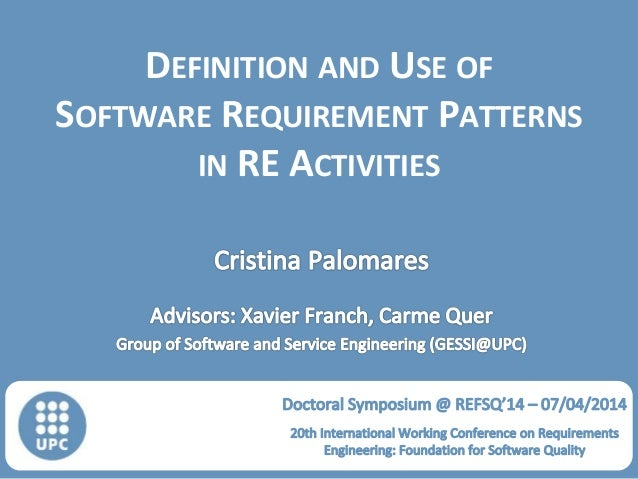 GESSI Software Engineering for Information Systems Group DEFINITION AND USE OF SOFTWARE REQUIREMENT PATTERNS IN RE ACTIVIT...