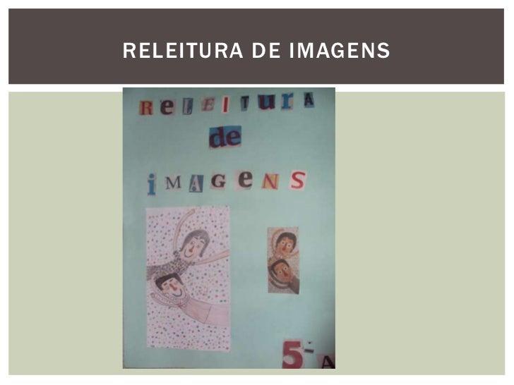 RELEITURA DE IMAGENS